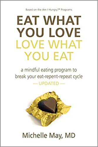 Eat What You Love Love What You Eat Book